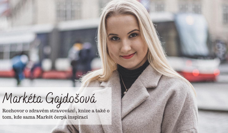 Rozhovor s Markétou Gajdošovou